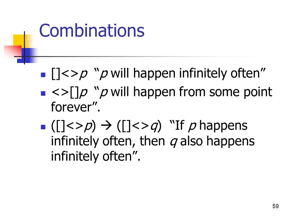 Combinations []<>p p will happen infinitely often